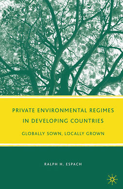 Espach, Ralph H. - Private Environmental Regimes in Developing Countries, ebook