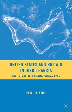 Sand, Peter H. - United States and Britain in Diego Garcia, ebook