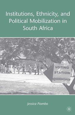 Piombo, Jessica - Institutions, Ethnicity, and Political Mobilization in South Africa, e-kirja