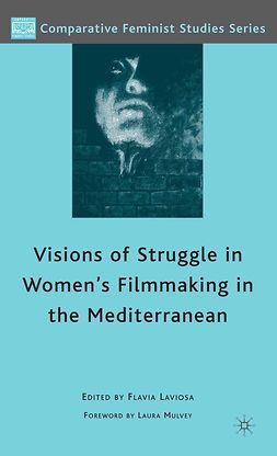Laviosa, Flavia - Visions of Struggle in Women's Filmmaking in the Mediterranean, ebook