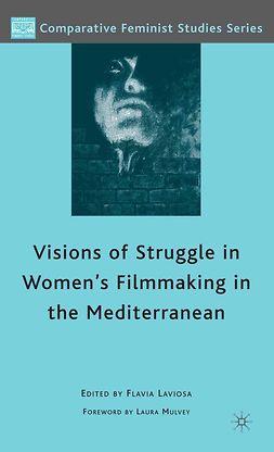 Laviosa, Flavia - Visions of Struggle in Women's Filmmaking in the Mediterranean, e-bok