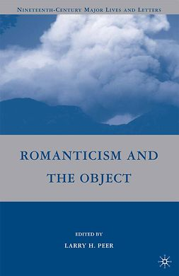 Peer, Larry H. - Romanticism and the Object, e-bok