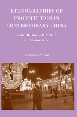 Zheng, Tiantian - Ethnographies of Prostitution in Contemporary China, e-kirja