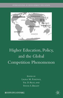 Bagley, Sylvia S. - Higher Education, Policy, and the Global Competition Phenomenon, e-kirja
