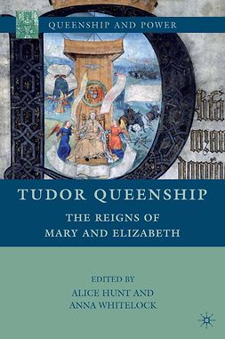 Hunt, Alice - Tudor Queenship, ebook