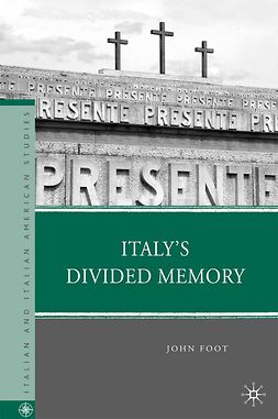 Foot, John - Italy's Divided Memory, ebook