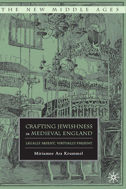 Krummel, Miriamne Ara - Crafting Jewishness in Medieval England, ebook