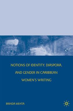 Mehta, Brinda - Notions of Identity, Diaspora, and Gender in Caribbean Women's Writing, ebook