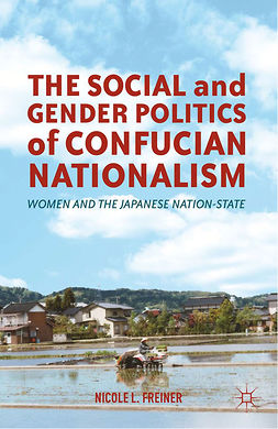 Freiner, Nicole L. - The Social and Gender Politics of Confucian Nationalism, e-bok