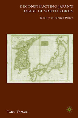 Tamaki, Taku - Deconstructing Japan's Image of South Korea, ebook
