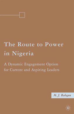 Balogun, M. J. - The Route to Power in Nigeria, e-bok