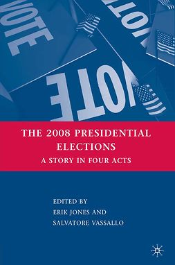 Jones, Erik - The 2008 Presidential Elections, ebook
