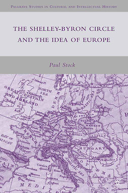Stock, Paul - The Shelley-Byron Circle and the Idea of Europe, e-bok