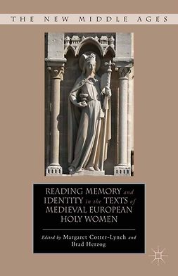 Cotter-Lynch, Margaret - Reading Memory and Identity in the Texts of Medieval European Holy Women, e-kirja