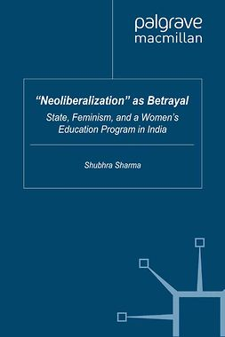 "Sharma, Shubhra - ""Neoliberalization"" as Betrayal, ebook"