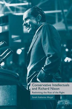 Mergel, Sarah Katherine - Conservative Intellectuals and Richard Nixon, ebook