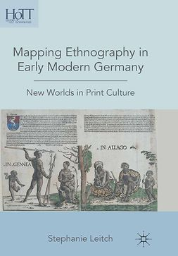 Leitch, Stephanie - Mapping Ethnography in Early Modern Germany, ebook