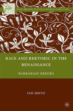 Smith, Ian - Race and Rhetoric in the Renaissance, ebook