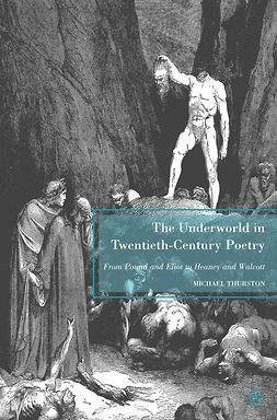 Thurston, Michael - The Underworld in Twentieth-Century Poetry, e-bok