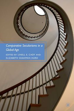 Cady, Linell E. - Comparative Secularisms in a Global Age, ebook
