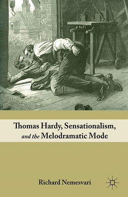 Nemesvari, Richard - Thomas Hardy, Sensationalism, and the Melodramatic Mode, ebook