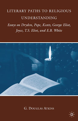 Atkins, G. Douglas - Literary Paths to Religious Understanding, ebook