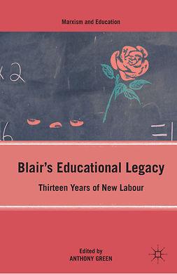 Green, Anthony - Blair's Educational Legacy, e-kirja