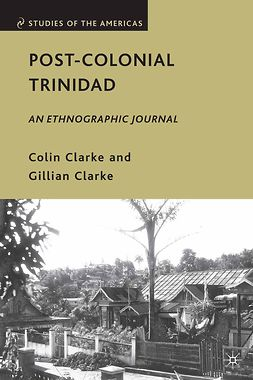 Clarke, Colin - Post-Colonial Trinidad, ebook