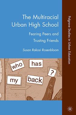 Rosenbloom, Susan Rakosi - The Multiracial Urban High School, ebook