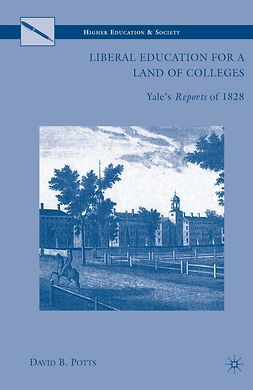 Potts, David B. - Liberal Education for a Land of Colleges, ebook