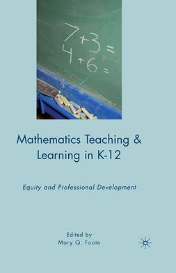 Foote, Mary Q. - Mathematics Teaching and Learning in K-12, ebook
