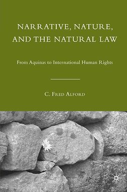 Alford, C. Fred - Narrative, Nature, and the Natural Law, ebook