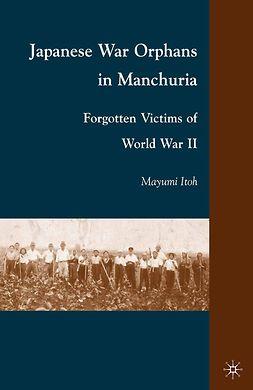 Itoh, Mayumi - Japanese War Orphans in Manchuria, ebook