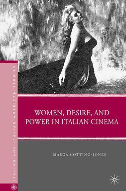 Cottino-Jones, Marga - Women, Desire, and Power in Italian Cinema, e-bok