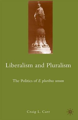 Carr, Craig L. - Liberalism and Pluralism, e-bok