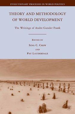 Chew, Sing C. - Theory and Methodology of World Development, e-bok