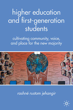 Jehangir, Rashné Rustom - Higher Education and First-Generation Students, ebook