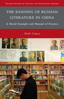 Gamsa, Mark - The Reading of Russian Literature in China, e-bok