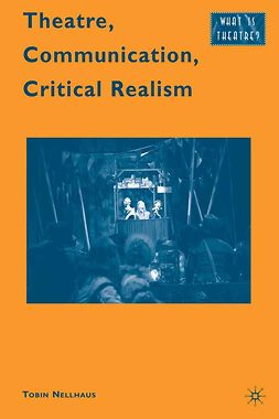 Nellhaus, Tobin - Theatre, Communication, Critical Realism, e-kirja