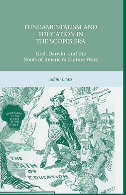 Laats, Adam - Fundamentalism and Education in the Scopes Era, ebook