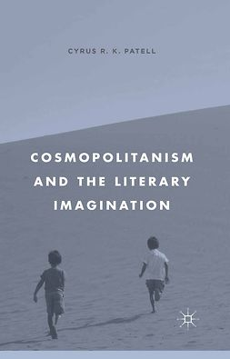Patell, Cyrus R. K. - Cosmopolitanism and the Literary Imagination, e-kirja