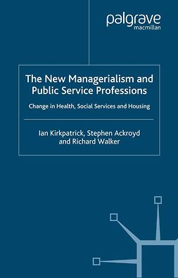 Ackroyd, Stephen - The New Managerialism and Public Service Professions, ebook