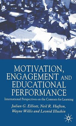 Elliott, Julian G. - Motivation, Engagement and Educational Performance, ebook