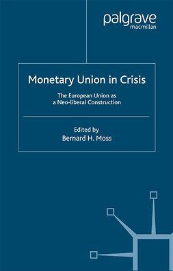 Moss, Bernard H. - Monetary Union in Crisis, e-kirja