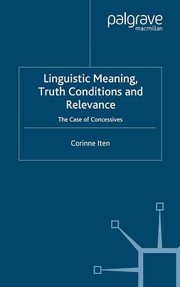 Iten, Corinne - Linguistic Meaning, Truth Conditions and Relevance, ebook