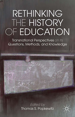 Popkewitz, Thomas S. - Rethinking the History of Education, ebook