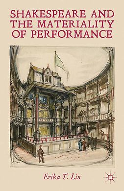 Lin, Erika T. - Shakespeare and the Materiality of Performance, ebook