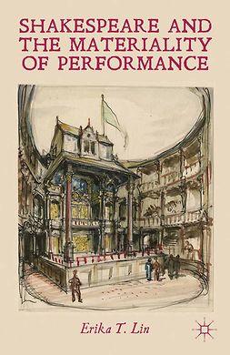 Lin, Erika T. - Shakespeare and the Materiality of Performance, e-kirja