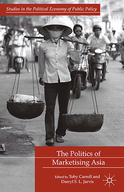Carroll, Toby - The Politics of Marketising Asia, e-kirja