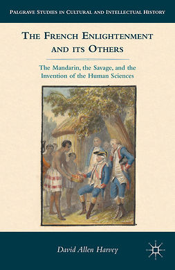 Harvey, David Allen - The French Enlightenment and Its Others, ebook